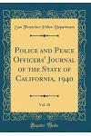 Police and Peace Officers' Journal of the State of California, 1940, Vol. 18 (Classic Reprint)