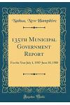 135th Municipal Government Report: For the Year July 1, 1987-June 30, 1988 (Classic Reprint)