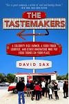 The Tastemakers: A Celebrity Rice Farmer, a Food Truck Lobbyist, and Other Innovators Putting Food Trends on Your Plate