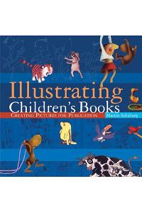 Illustrating Children's Books: Creating Pictures for Publication