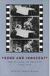 Young and Innocent? Young and Innocent? Young and Innocent?: The Cinema in Britain, 1896-1930 the Cinema in Britain, 1896-1930 the Cinema in Britain,