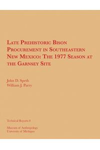 Late Prehistoric Bison Procurement in Southeastern New Mexico, Volume 8: The 1977 Season at the Garnsey Site