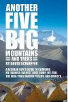 Another Five Big Mountains and Treks: A Regular Guy's Guide to Climbing Mt. Rainier, Everest Base Camp, Mt. Fuji, the Inca Trail/Machu Picchu, and Cho