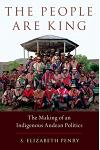 People Are King: The Making of an Indigenous Andean Politics