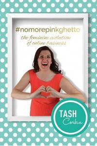 #nomorepinkghetto: The Feminine Evolution of Online Business