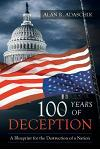 100 Years of Deception: A Blueprint for the Destruction of a Nation