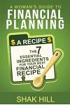 A Woman's Guide to Financial Planning: The Seven Essential Ingredients for Your Best Financial Plan