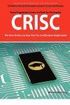 Crisc Certified in Risk and Information Systems Control Exam Certification Exam Preparation Course in a Book for Passing the Crisc Exam - The How to P