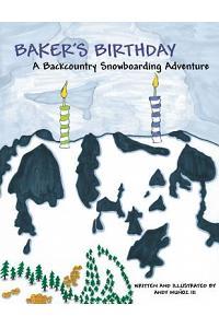 Baker's Birthday: A Backcountry Snowboarding Adventure