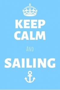 Keep Calm And Sailing: Sailing Journal & Ship Notebook - Captain Diary To Write In (110 Lined Pages, 6 x 9 in) Gift For School, Students, Ins