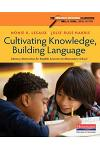 Cultivating Knowledge, Building Language: Literacy Instruction for English Learners in Elementary School