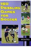 150 Dribbling Games for Soccer