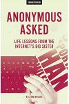 Anonymous Asked: Life Lessons from the Internet's Big Sister