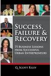 Success, Failure & Recovery: 75 Business Lessons From Successful Urban Entrepreneurs