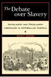 Debate Over Slavery: Antislavery and Proslavery Liberalism in the Antebellum America