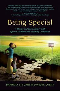 Being Special: A Mother and Son's Journey with Speech Disorders and Learning Disabilities