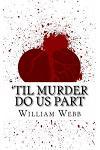 'til Murder Do Us Part: 15 Couples Who Killed (Volume 3)