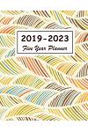 2019-2023 Five Year Planner: 60 Months Calendar, Schedule Organizer Agenda Personal, 5 Year Appointment Notebook, Diary for the Next Five Years Jan