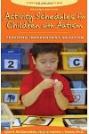 Activity Schedules for Children with Autism: Teaching Independent Behavior