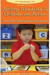 Activity Schedules for Children with Autism: Teaching Independent Behavior