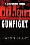 A Midsummer Night's Gunfight
