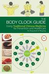 Body Clock Guide: Using Traditional Chinese Medicine for Prevention and Healthcare