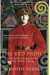 The Red Prince : The Fall of a Dynasty and the Rise of Modern Europe
