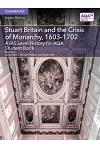 A/AS Level History for AQA Stuart Britain and the Crisis of Monarchy, 1603-1702