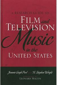 A Research Guide to Film and Television Music in the United States