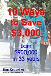 10 Ways to Save $3,000: Earn $900,000 in 33 Years