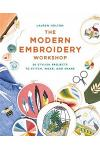 The Modern Embroidery Workshop: With Over 20 Contemporary Projects