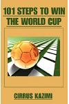 101 Steps to Win the World Cup: An introduction to how to play and coach A world class soccer (Football) team