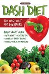 DASH Diet (2nd Edition): The DASH Diet for Beginners - DASH Diet Quick Start Guide with 35 FAT-BLASTING Tips + 21 Quick & Tasty Recipes That Wi