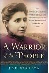 A Warrior of the People: How Susan La Flesche Overcame Racial and Gender Inequality to Become America's First Indian Doctor