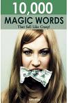 10,000 Magic Words That Sell Like Crazy