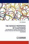 The Fatigue Properties of Elastomers