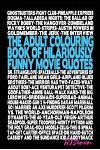 The Adult Colouring Book of Hilariously Funny Movie Quotes: An Fun Way to Relax and Pass the Time