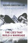 The Lies That Build a Marriage: Stories of the Unsung, Unsaid and Uncelebrated in Singapore