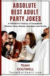Absolute Best Adult Party Jokes: A Wonderful Treasury of Exceptional Hilarious Jokes, Quotes, Anecdotes and Stories