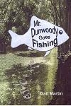 Mr. Dunwoody Goes Fishing