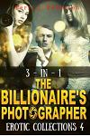 3-In-1 the Billionaire's Photographer Erotic Collections 4