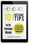 101 Resume Tips for the Professional Millennial: Crush Your Competition and Land Your Dream Job