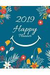 2019 Happy Planner: 12 Months Weekly and Monthly Plans with Us Holidays and Happiness Quotes