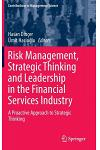 Risk Management, Strategic Thinking and Leadership in the Financial Services Industry: A Proactive Approach to Strategic Thinking