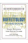 The Buffettology Workbook: The Proven Techniques for Investing Successfully in Changing Markets That Have Made Warren Buffett the World's Most Fa
