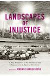 Landscapes of Injustice, Volume 5: A New Perspective on the Internment and Dispossession of Japanese Canadians