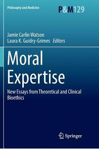 Moral Expertise: New Essays from Theoretical and Clinical Bioethics