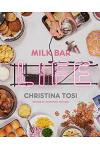 Milk Bar Life: Recipes & Stories: A Cookbook
