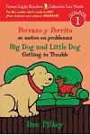Perrazo y Perrito se meten en problemas/Big Dog and Little Dog Getting in Trouble (bilingual reader)