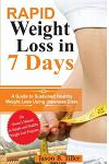 Rapid Weight Loss in 7 Days: A Guide to Sustained Healthy Weight Loss Using Japanese Deits